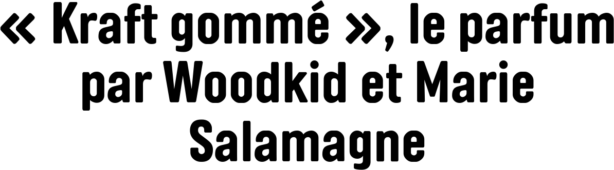 « Kraft gommé », le parfum par Woodkid et Marie Salamagne